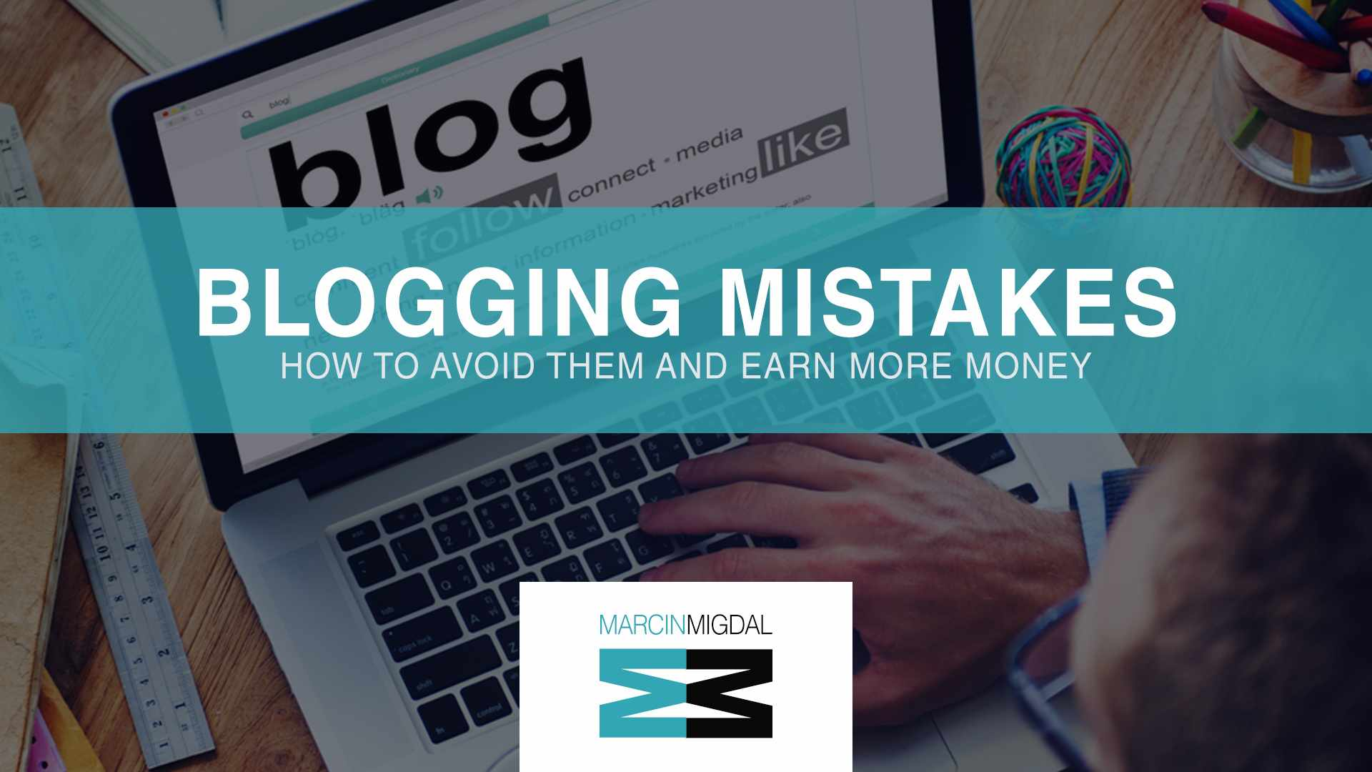 How NOT to Create Blogging Mistakes That Cost Money
