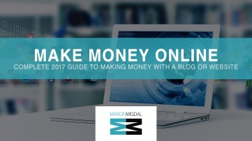 Make Money with Your Blog or Website | Complete 2017 Guide